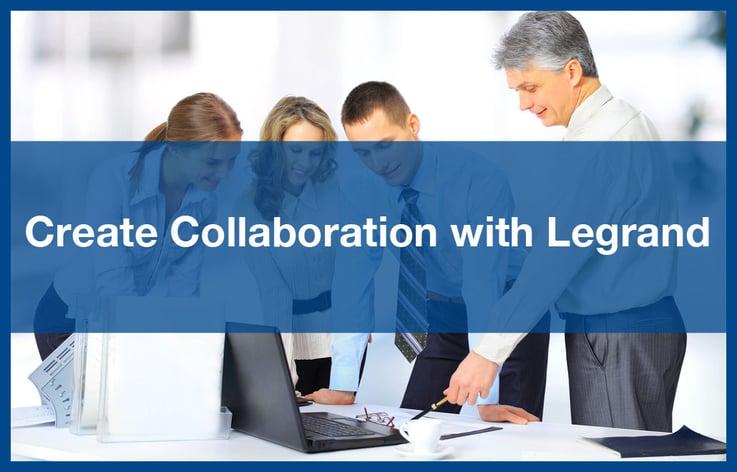 Legrand Create Collaboration